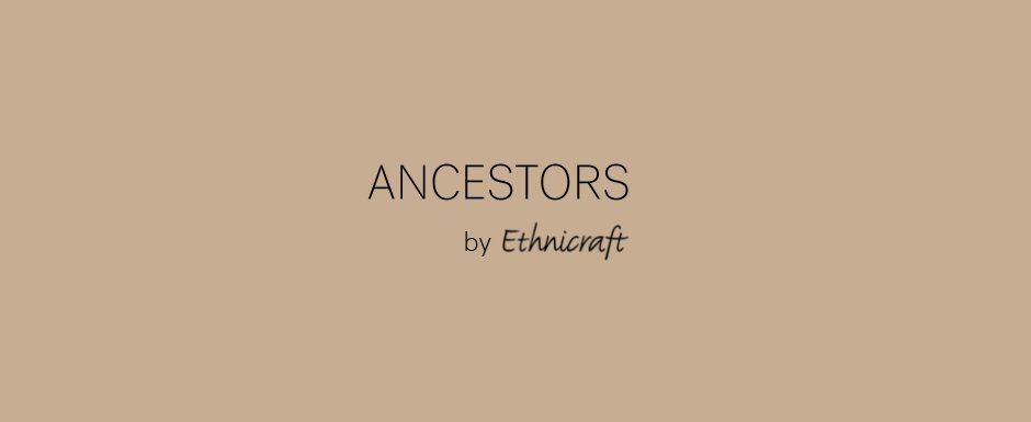 newcollection Ancestor from Ethnicraft